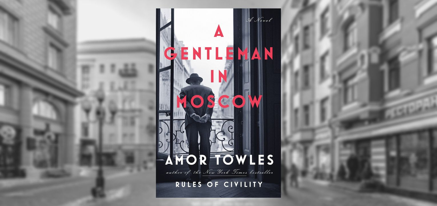 Gentleman in Moscow Book Club Questions: 10 Questions That Are ...
